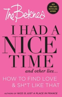 I Had a Nice Time And Other Lies... 1st Edition 9781501120947 1501120948