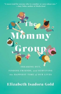 The Mommy Group 1st Edition 9781476785868 1476785864