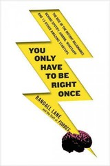 You Only Have to Be Right Once 1st Edition 9781591847960 1591847966