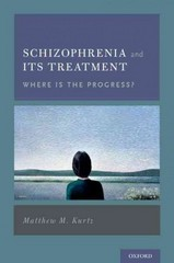 Schizophrenia and Its Treatment 1st Edition 9780199974443 0199974446