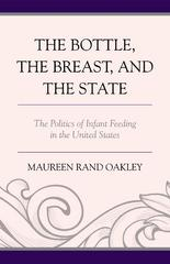 The Bottle, The Breast, and the State 1st Edition 9780739191996 0739191993