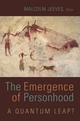 The Emergence of Personhood 1st Edition 9780802871923 0802871925
