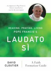 Reading, Praying, Living Pope Francis's Laudato S 1st Edition 9780814647530 0814647537