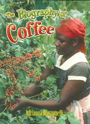 The Biography of Coffee 0 9780778725244 0778725243