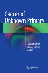 Cancer of Unknown Primary 1st Edition 9783319225807 3319225804