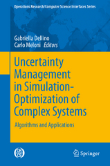 Uncertainty Management in Simulation-Optimization of Complex Systems 1st Edition 9781489975478 1489975470