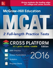 McGraw-Hill Education MCAT: 2 Full-Length Practice Tests 2016, Cross-Platform Edition 2nd Edition 9781259583827 1259583821