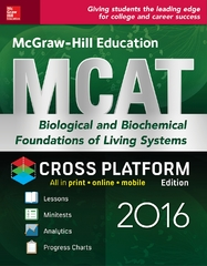 McGraw-Hill Education MCAT Biological and Biochemical Foundations of Living Systems 2016 Cross-Platform Edition 2nd Edition 9781259588365 125958836X