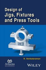 Design of Jigs, Fixtures and Press Tools 1st Edition 9781119155676 1119155673