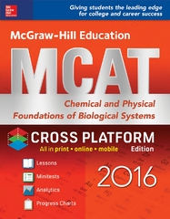 McGraw-Hill Education MCAT: Chemical and Physical Foundations of Biological Systems 2016, Cross-Platform Edition 2nd Edition 9781259588389 1259588386