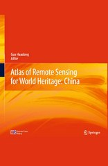 Atlas of Remote Sensing for World Heritage: China 1st Edition 9783642328237 3642328237