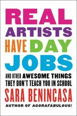 Real Artists Have Day Jobs 1st Edition 9780062369826 0062369822