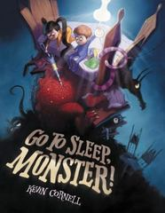 Go to Sleep, Monster! 1st Edition 9780062349156 0062349155