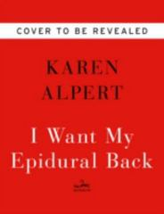 I Want My Epidural Back 1st Edition 9780062427083 0062427083