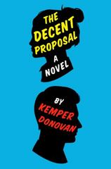 The Decent Proposal 1st Edition 9780062391629 0062391623