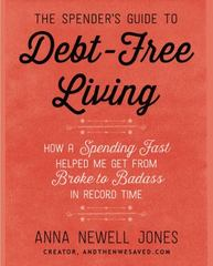 The Spender's Guide to Debt-Free Living 1st Edition 9780062367181 0062367188