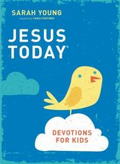 Jesus Today Devotions for Kids 1st Edition 9780718038052 0718038053