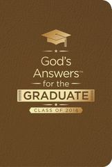 God's Answers for the Graduate: Class of 2016 - Brown 1st Edition 9780718043636 0718043634