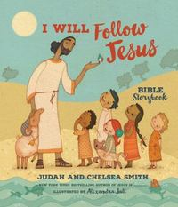 I Will Follow Jesus Bible Storybook 1st Edition 9780718033866 0718033868