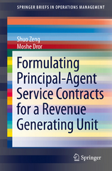 Formulating Principal-Agent Service Contracts for a Revenue Generating Unit 1st Edition 9783319186726 3319186728