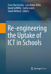 Re-engineering the Uptake of ICT in Schools 1st Edition 9783319193663 331919366X