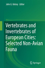 Vertebrates and Invertebrates of European Cities:Selected Non-Avian Fauna 1st Edition 9781493916986 149391698X