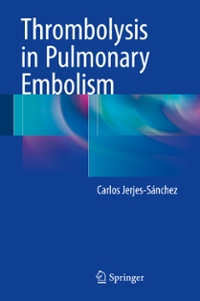 Thrombolysis in Pulmonary Embolism 1st Edition 9783319197074 331919707X