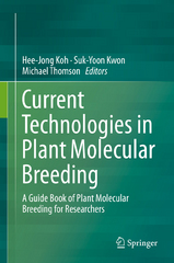 Current Technologies in Plant Molecular Breeding 1st Edition 9789401799966 9401799962