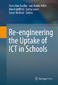 Re-engineering the Uptake of ICT in Schools
