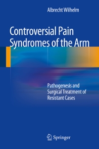 Controversial Pain Syndromes of the Arm 1st Edition 9783642545139 3642545130