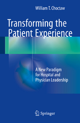 Transforming the Patient Experience 1st Edition 9783319169286 3319169289