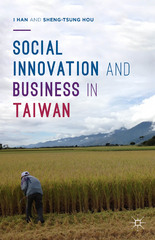 Social Innovation and Business in Taiwan 1st Edition 9781137403810 1137403810