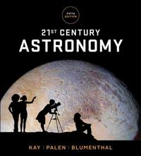 21st Century Astronomy: The Solar System (Fifth Edition)  (Vol. 1) 5th Edition 9780393288889 0393288889