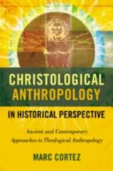 Christological Anthropology in Historical Perspective 1st Edition 9780310516415 0310516412