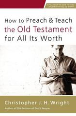 How to Preach and Teach the Old Testament for All Its Worth 1st Edition 9780310524649 0310524644