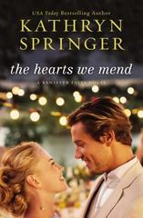 The Hearts We Mend 1st Edition 9780310340133 0310340136