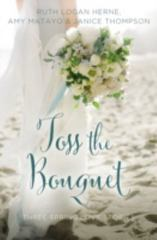Toss the Bouquet 1st Edition 9780310396024 0310396026