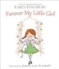 Forever My Little Girl 1st Edition 9780310357476 0310357470