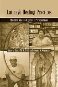 Latina/o Healing Practices 1st Edition 9781138979413 1138979414
