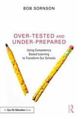 Over-Tested and Under-Prepared 1st Edition 9781138956810 1138956813
