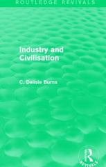 Industry and Civilisation 1st Edition 9781138122680 1138122688