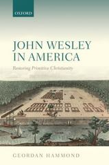 John Wesley in America 1st Edition 9780198757306 0198757301