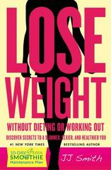 Lose Weight Without Dieting or Working Out 1st Edition 9781501132650 1501132652