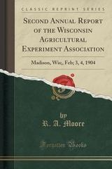 Second Annual Report of the Wisconsin Agricultural Experiment Association 0 9781330525111 1330525116