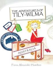 The Adventures of Tily-Wilma 1st Edition 9781496993540 1496993543