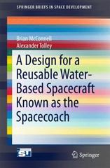 A Design for a Reusable Water-Based Spacecraft Known as the Spacecoach 1st Edition 9783319226774 3319226770