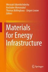Materials for Energy Infrastructure 1st Edition 9789812877239 9812877231