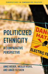 Politicized Ethnicity 1st Edition 9781137359032 113735903X