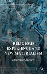 Religious Experience and New Materialism 1st Edition 9781137568434 1137568437