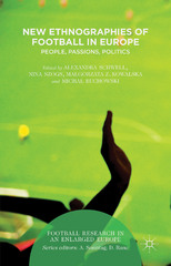 New Ethnographies of Football in Europe 1st Edition 9781137516961 1137516968